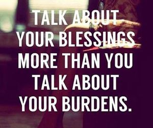blessing, quotes, and burden image