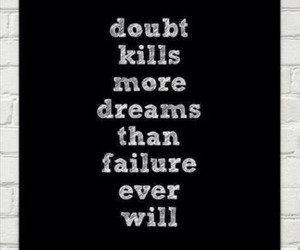 doubt, failure, and dreams image