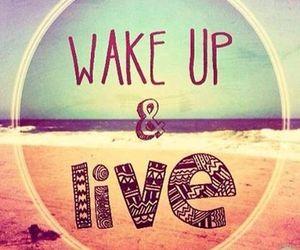 live, wake up, and beach image