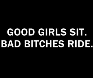 bitch, quote, and ride image