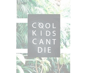cool, kids, and quote image