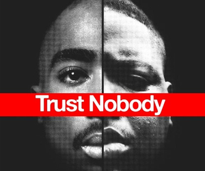 2pac, nobody, and trust image