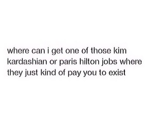 job, kardashian, and exist image
