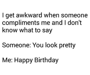 awkward, funny, and pretty image
