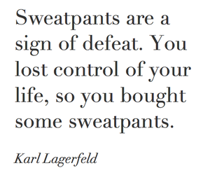 quote, karl lagerfeld, and sweatpants image