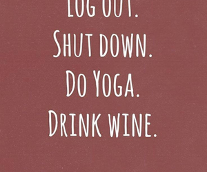 quotes, wine, and yoga image