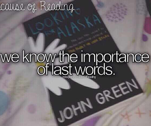 important, last words, and looking for alaska image