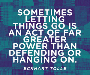 letting go, letting, and quote image
