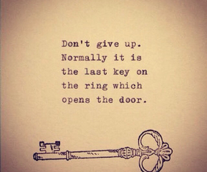 don't give up, key, and never give up image