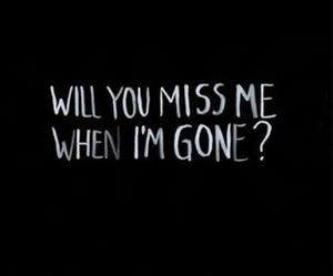 gone, quote, and black image