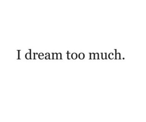 Dream, much, and text image