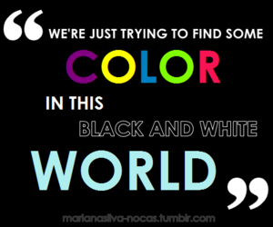 black and white, color, and quote image