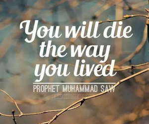 life, quote, and muhammad (pbuh) image