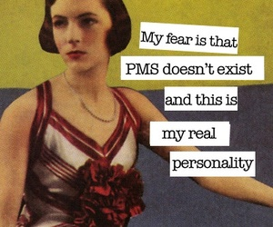 PMS, funny, and personality image