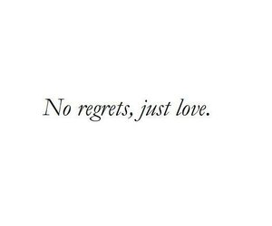 amor, no regrets, and love image