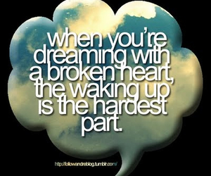 quote, broken heart, and Dream image