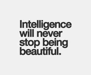 intelligence, beautiful, and quotes image