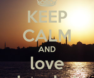 istanbul, keep calm, and love image