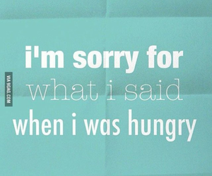 hungry, sorry, and quotes image