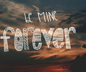 forever, mine, and quote image
