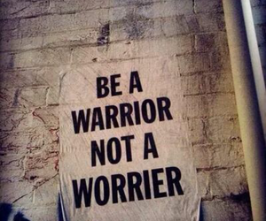 warrior, quotes, and worrier image