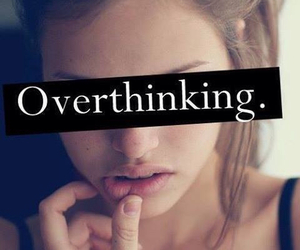 overthinking, quote, and life image