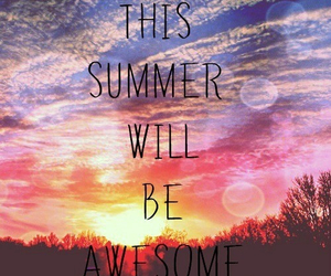 summer, awesome, and quote image