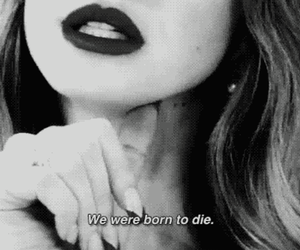 born to die, lana del rey, and black and white image
