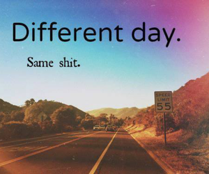 shit, different, and day image