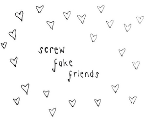 friends, fake, and quotes image