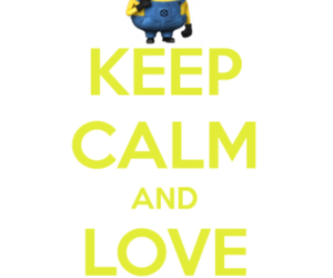 keep calm, minions, and despicable me image