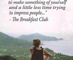 quote, The Breakfast Club, and life image