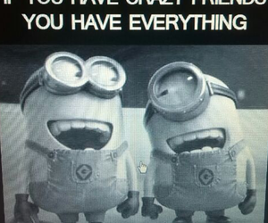 friends, crazy, and minions image