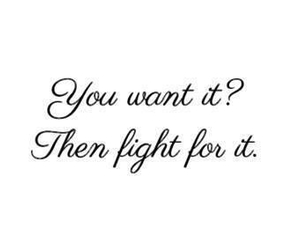 fight, quote, and want image