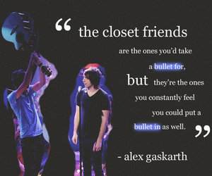 alex gaskarth, friends, and quote image