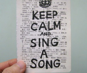 keep calm, sing, and song image