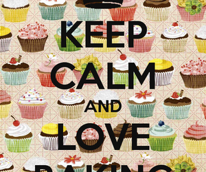 baking, keep calm, and love image