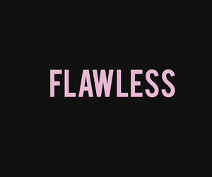 bitch, flawless, and me image
