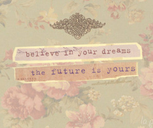 Dream, believe, and future image