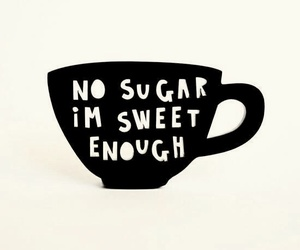 sweet, quote, and sugar image