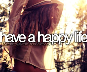 happy, life, and before i die image