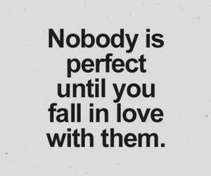perfect, love, and nobody image