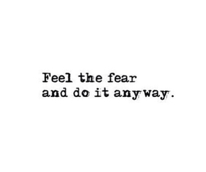 fear, do it, and quotes image