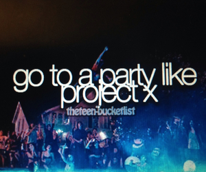 party, bucket list, and project x image