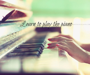 learn, piano, and bucket list image