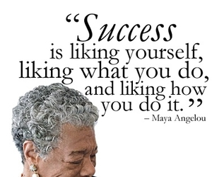 quotes, success, and maya angelou image
