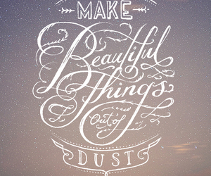 beautiful, quote, and dust image