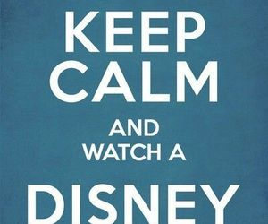 disney, keep calm, and movie image