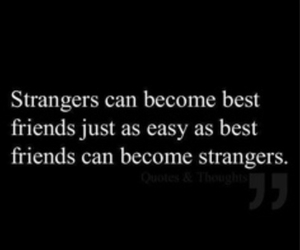 strangers, quote, and friends image