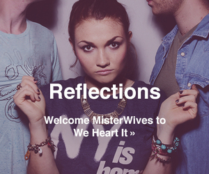 reflections and misterwives image